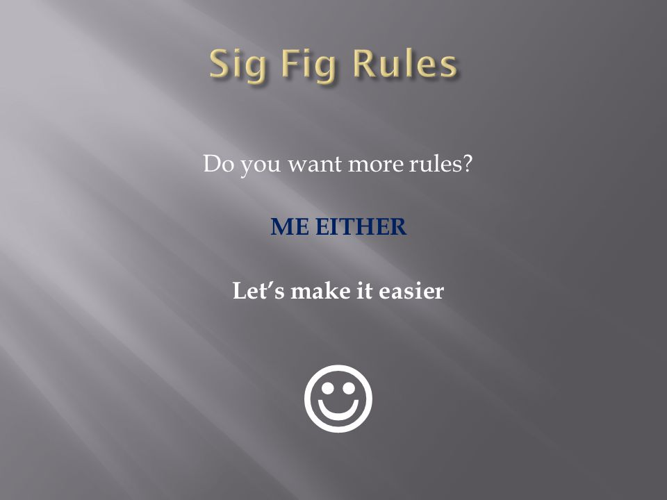 Do you want more rules? ME EITHER Let's make it easier