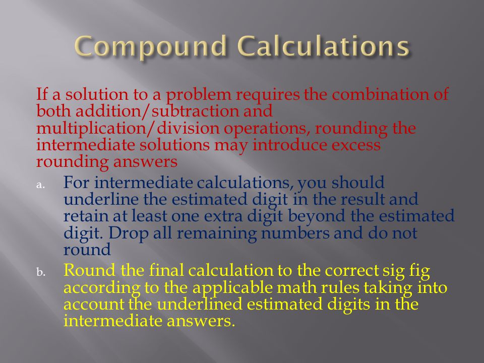 If a solution to a problem requires the combination of both addition/subtraction and multiplication/division operations, rounding the intermediate sol