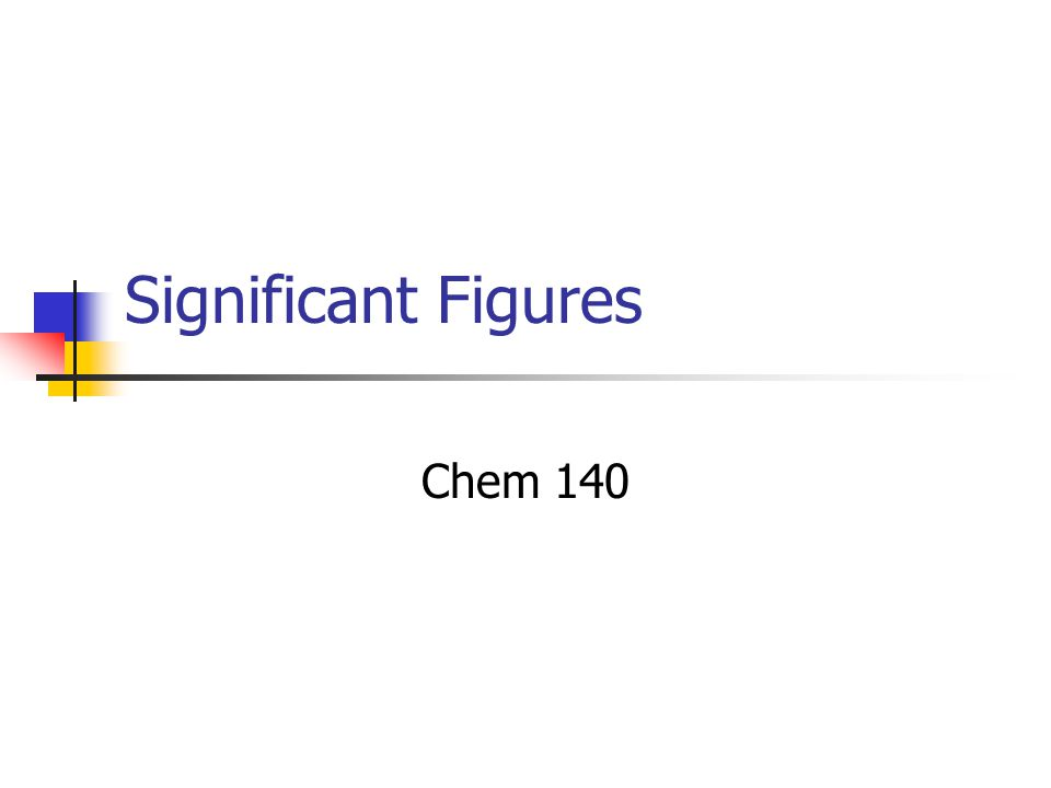 Significant Figures Chem 140