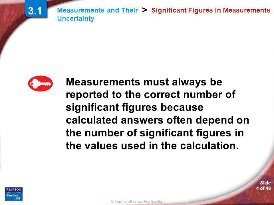 © Copyright Pearson Prentice Hall SAMPLE PROBLEM Slide 24 of 48 3.2