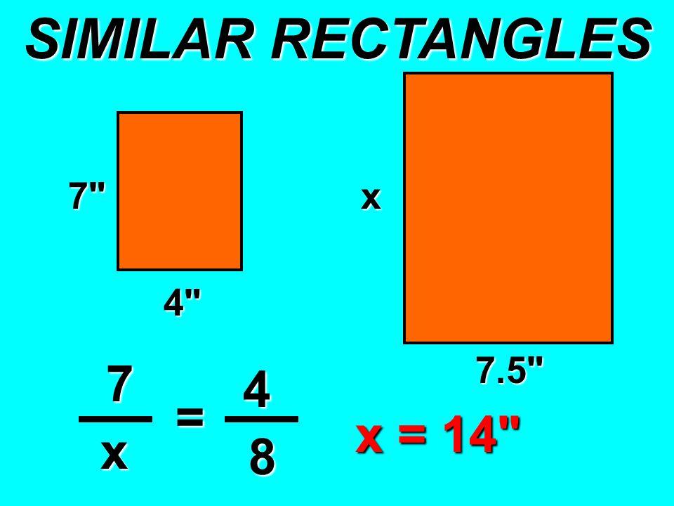 7 x 4 x 7 4 x = 8 7.5 x = 14