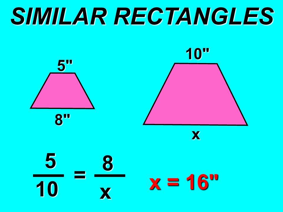 5 8 x 5 8 10 = x 10 x = 16