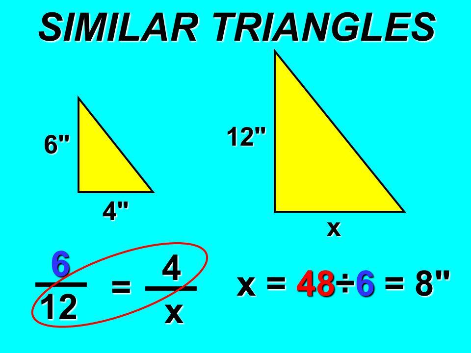 6 12 4 x 6 4 12 = x x = 48÷6 = 8