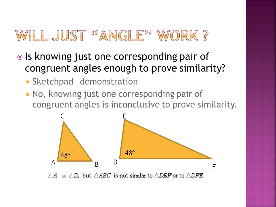  Are two triangles similar if given that two sets of corresponding sides are proportional.