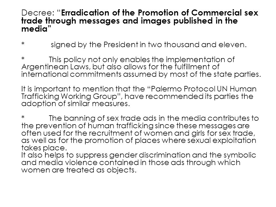 "Decree: "" Erradication of the Promotion of Commercial sex trade through messages and images published in the media"" * signed by the President in two t"