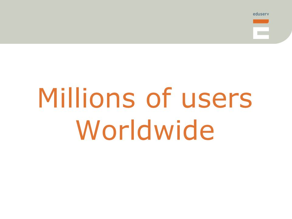 Millions of users Worldwide