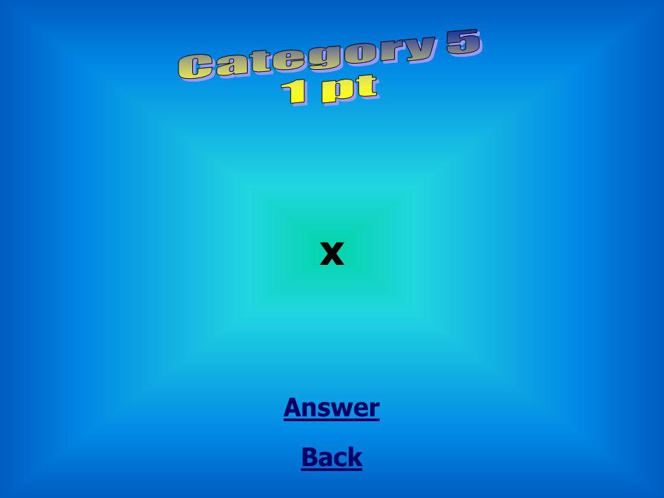 Back x Answer
