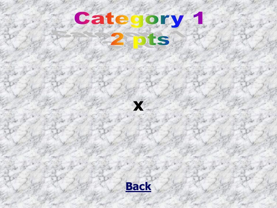 x Back