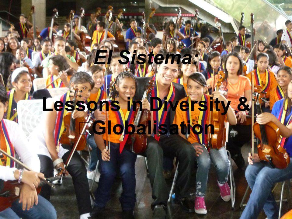El Sistema: Lessons in Diversity & Globalisation