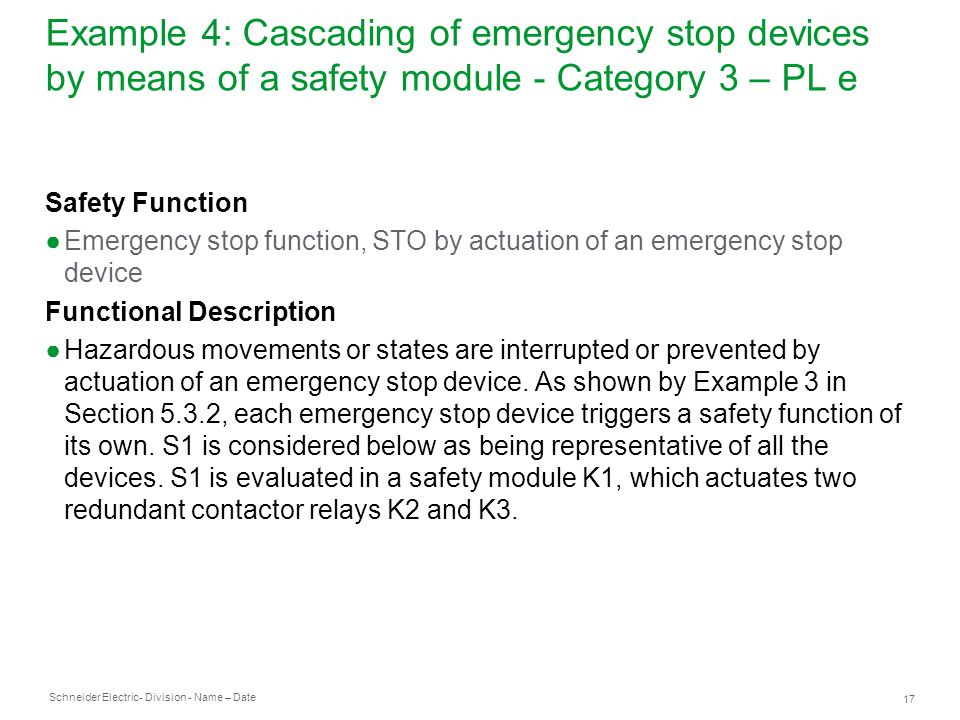 Schneider Electric 17 - Division - Name – Date Example 4: Cascading of emergency stop devices by means of a safety module - Category 3 – PL e Safety F
