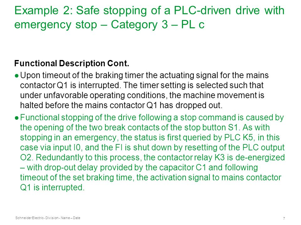 Schneider Electric 18 - Division - Name – Date Example 4: Cascading of emergency stop devices by means of a safety module - Category 3 – PL e Functional Description Cont.