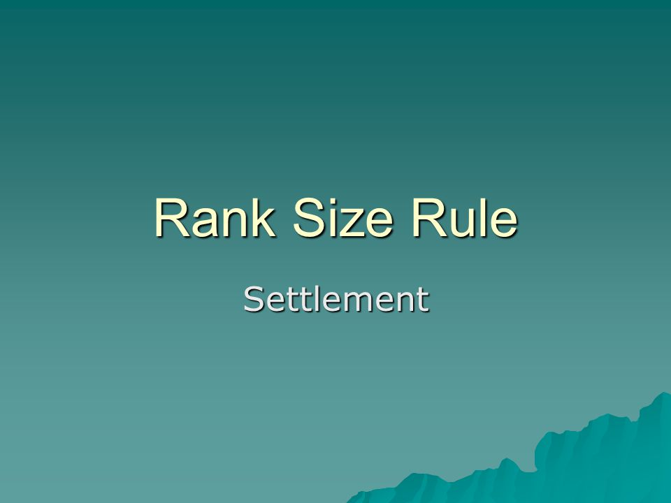 Rank Size Rule Settlement