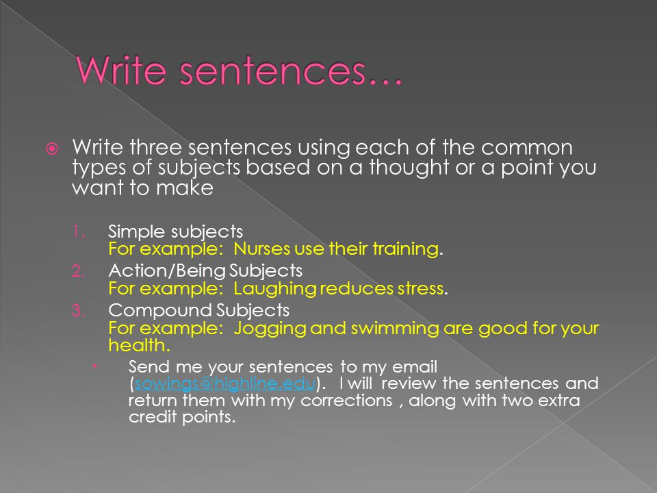  What should I do if I want more practice writing simple sentences and identifying and the subjects in a sentence?