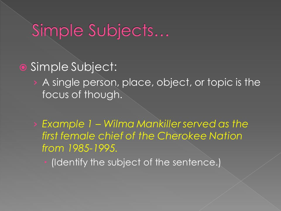  Simple Subject: › A group of words express the focus of thought.