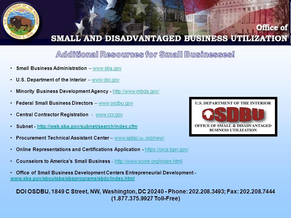 U.S. Department of the Interior Small Business Program http://www.doi.gov/osdbu Important Links/Information: Doing Business with DOI HandbookA Guide t