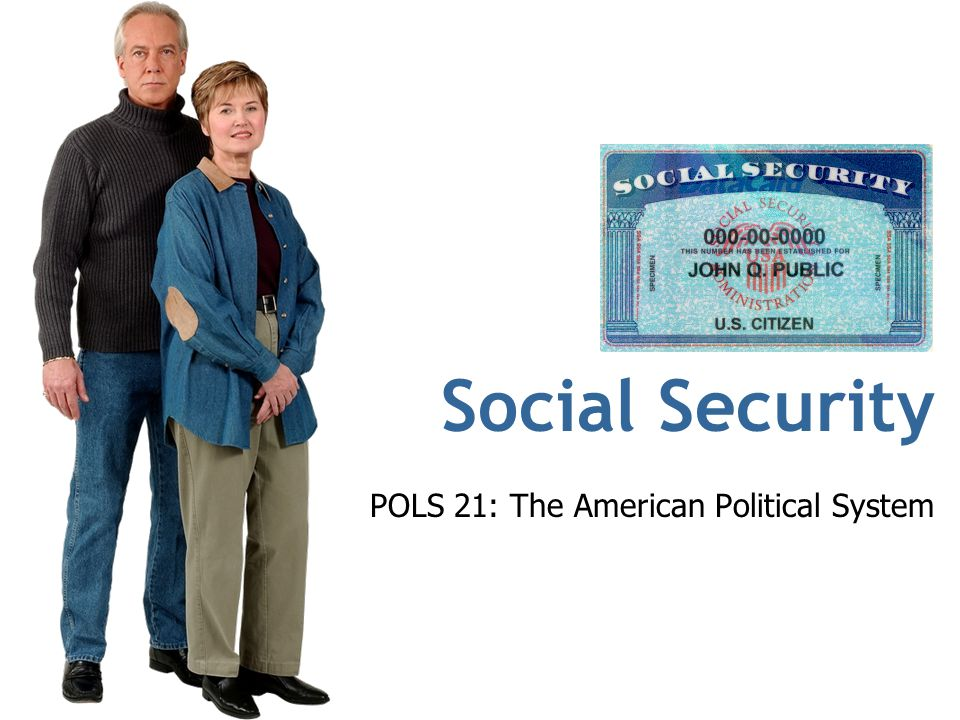 Social Security POLS 21: The American Political System