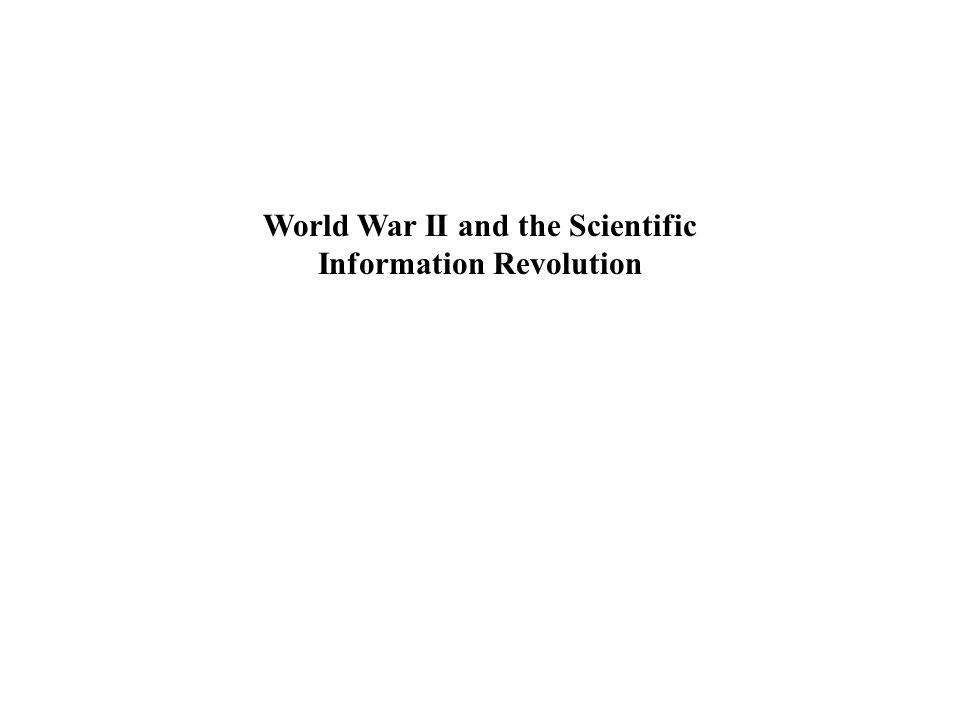 World War II and the Scientific Information Revolution