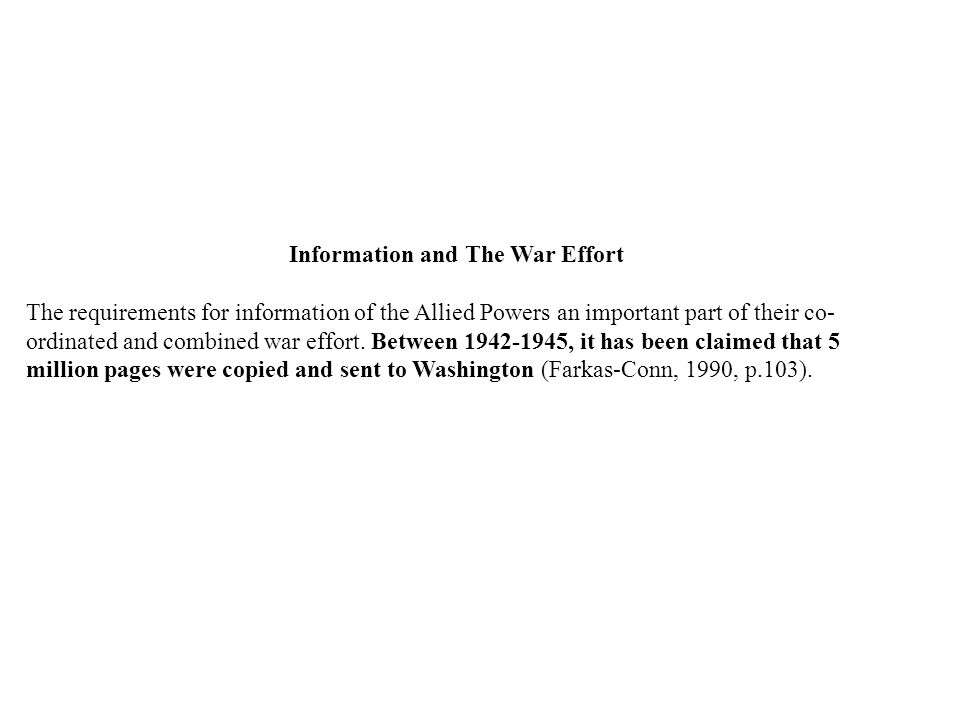Information and The War Effort The requirements for information of the Allied Powers an important part of their co- ordinated and combined war effort.