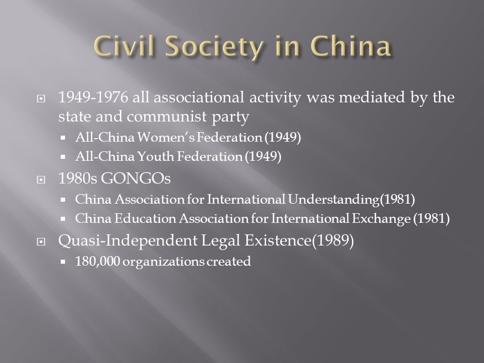  1949-1976 all associational activity was mediated by the state and communist party  All-China Women's Federation (1949)  All-China Youth Federatio