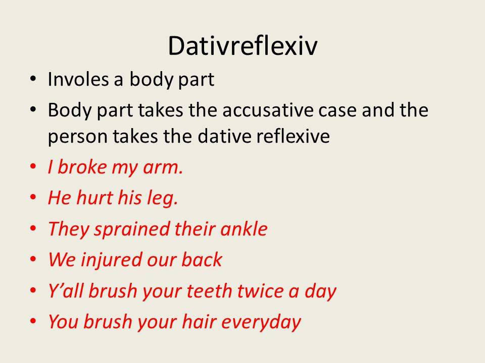 Akkusativ Reflexiv Do NOT involve a body part.
