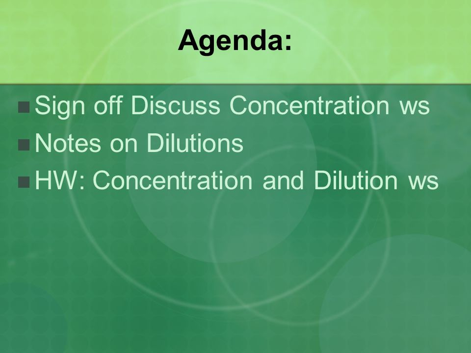 Dilution is the procedure for preparing a less concentrated solution from a more concentrated solution.