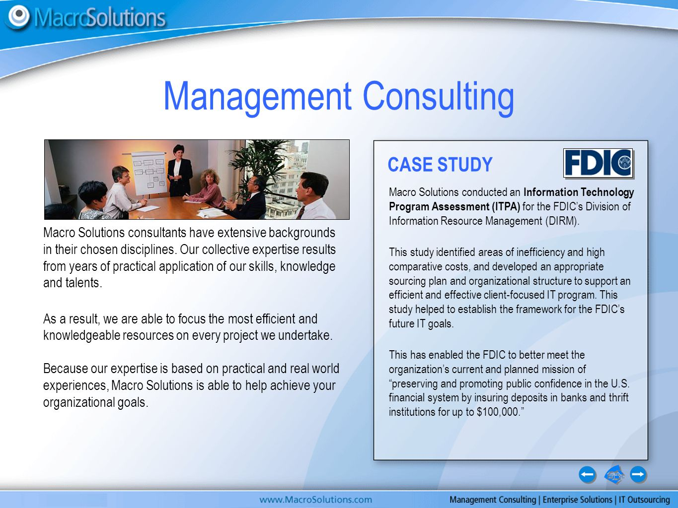 Macro Solutions consultants have extensive backgrounds in their chosen disciplines.