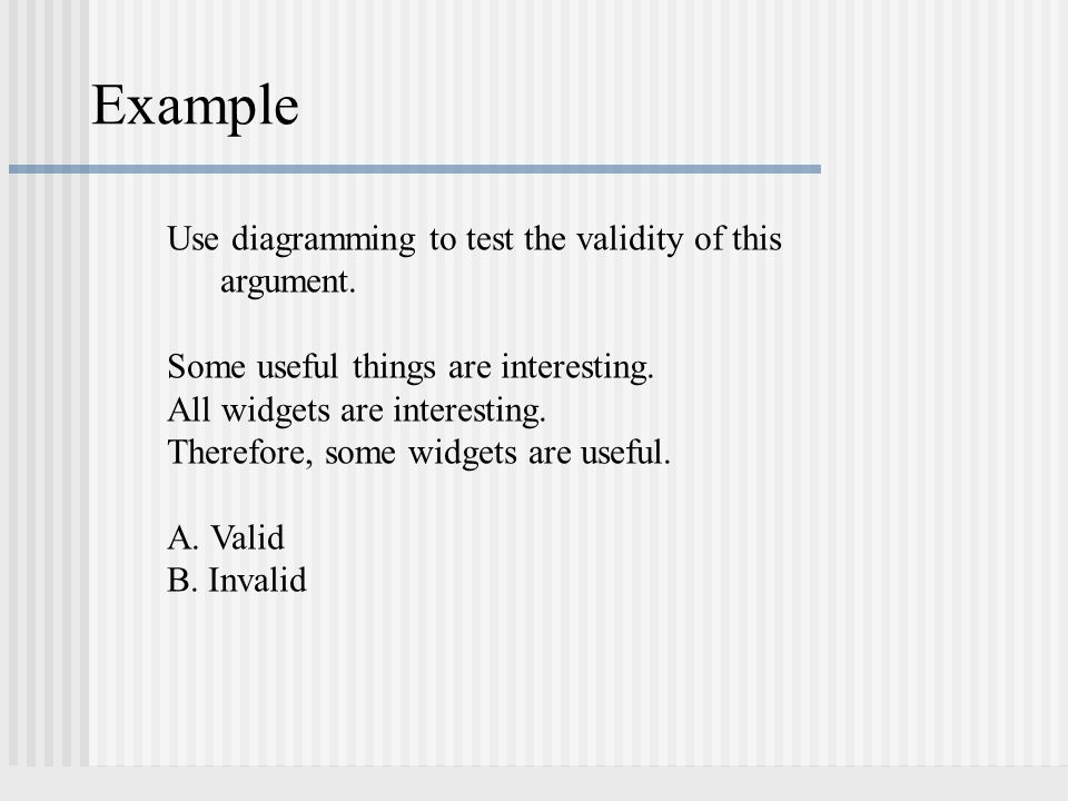Example Use diagramming to test the validity of this argument.