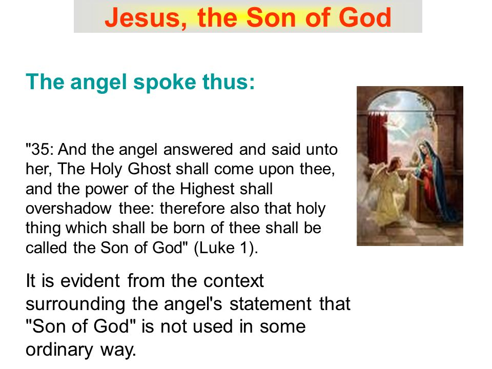 Jesus, the Son of God Some believe that Jesus Sonship and his mediatorial reign are connected relative to time commencement.
