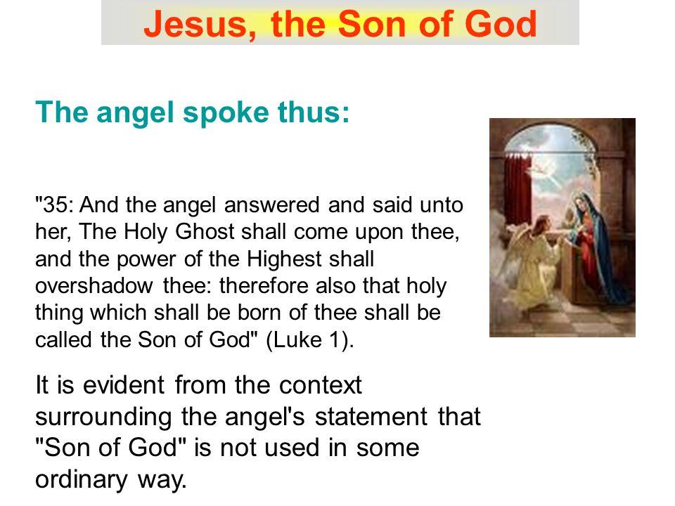Jesus, the Son of God As God s monogenes, Jesus enjoyed unique glory (John 1: 14).