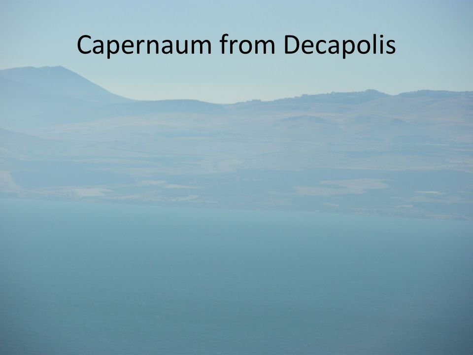 Capernaum from Decapolis