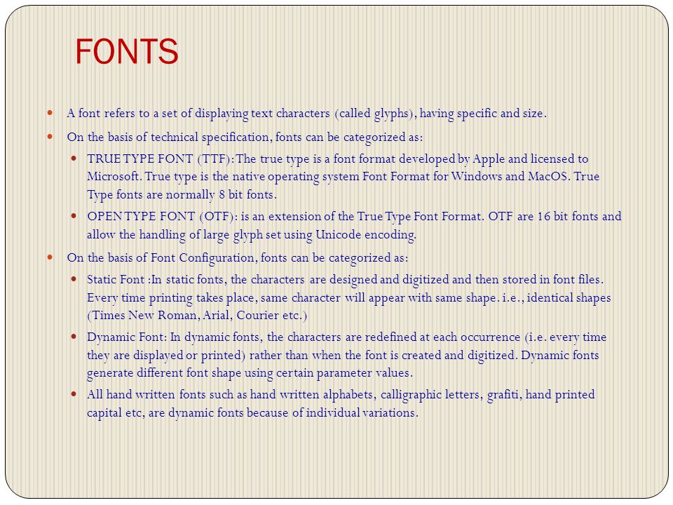 FONTS A font refers to a set of displaying text characters (called glyphs), having specific and size.