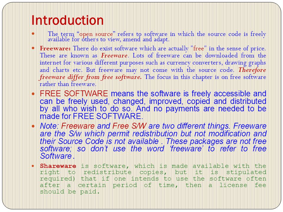 Introduction The term open source refers to software in which the source code is freely available for others to view, amend and adapt.