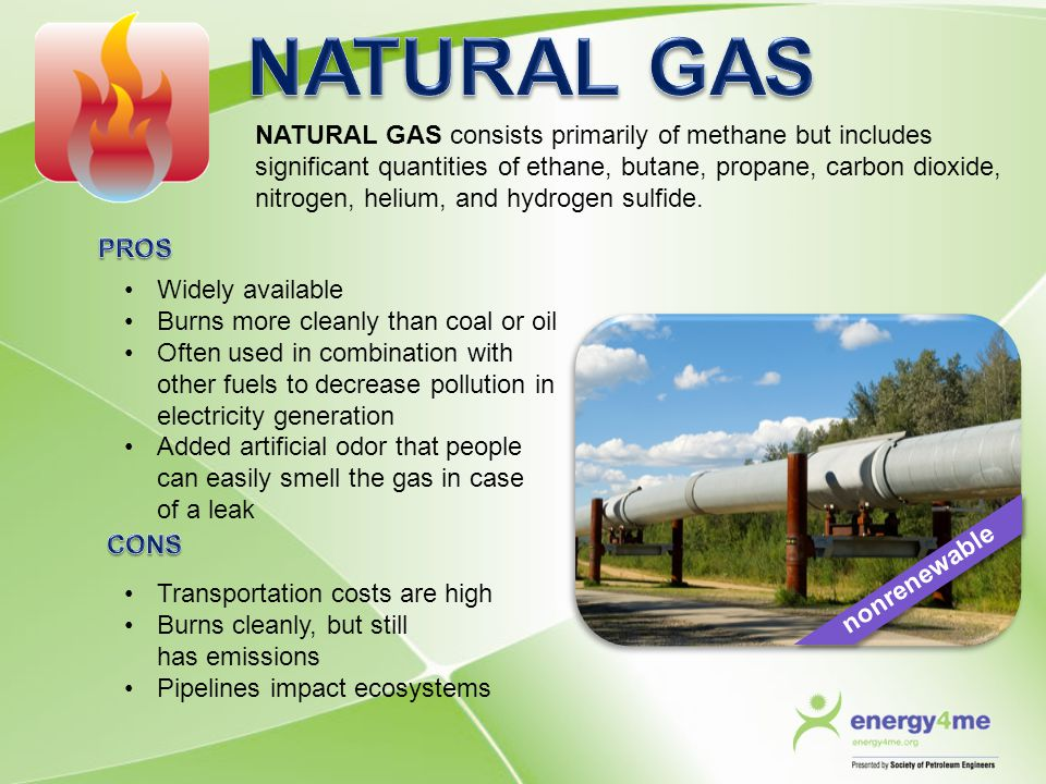NATURAL GAS consists primarily of methane but includes significant quantities of ethane, butane, propane, carbon dioxide, nitrogen, helium, and hydrog
