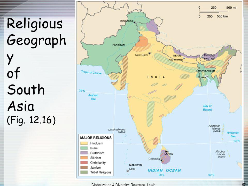 Globalization & Diversity: Rowntree, Lewis, Price, Wyckoff 56 Hindu/Muslim-practices/perceptions Hindus tend to be vegetarians (ahimsa and reincarnati