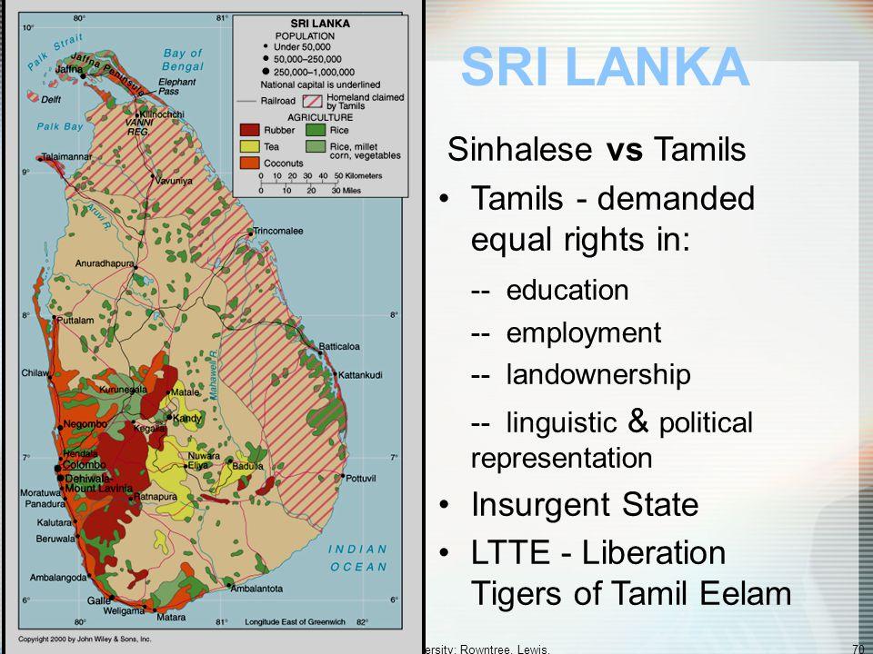 Globalization & Diversity: Rowntree, Lewis, Price, Wyckoff 69 Civil War in Sri Lanka (Fig. 12.27)