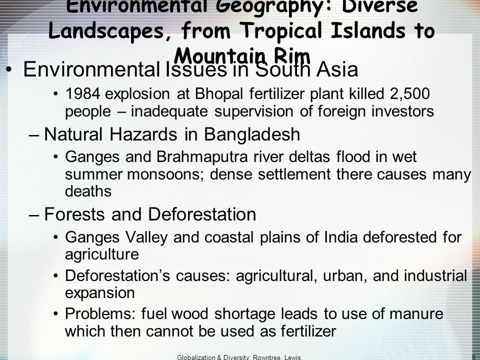 Globalization & Diversity: Rowntree, Lewis, Price, Wyckoff 18 POTENTIALLY NEGATIVE EFFECTS OF MONSOONS RESULTS OF CATASTROPHIC RAINFALL Widespread flooding Property damage Destruction to agricultural lands Damage to transportation infrastructure Homelessness Disease Malnutrition Serious injury Death