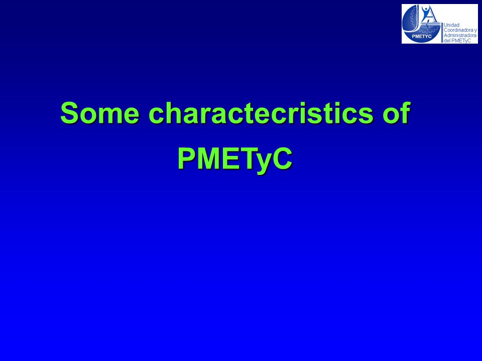 Some charactecristics of PMETyC