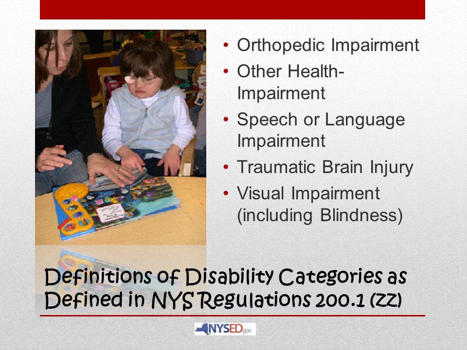 Orthopedic Impairment Other Health- Impairment Speech or Language Impairment Traumatic Brain Injury Visual Impairment (including Blindness) Definition