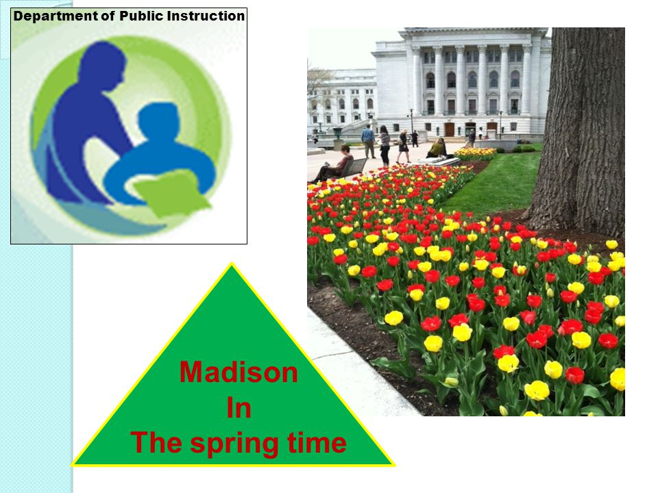 Madison In The spring time Department of Public Instruction