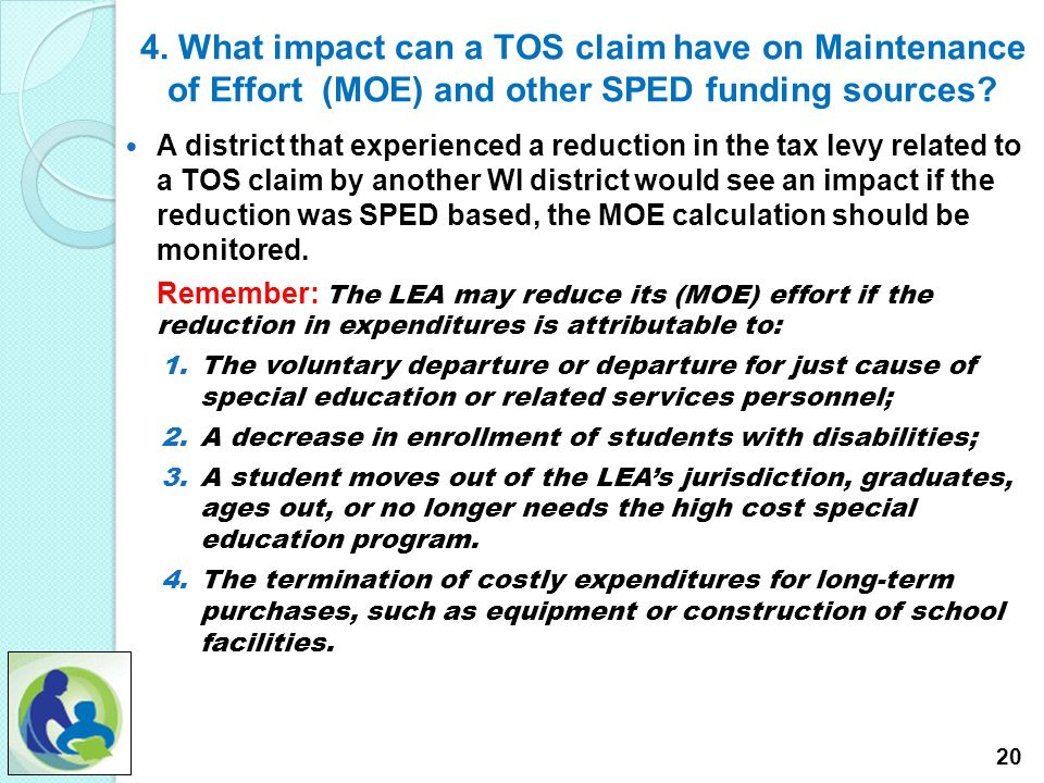 4. What impact can a TOS claim have on Maintenance of Effort (MOE) and other SPED funding sources.