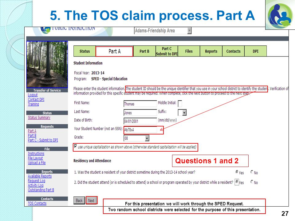 5. The TOS claim process. For this presentation we will work through the SPED Request. Two random school districts were selected for the purpose of th