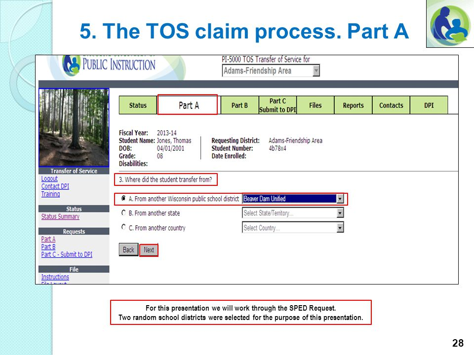 5. The TOS claim process. Part A For this presentation we will work through the SPED Request.