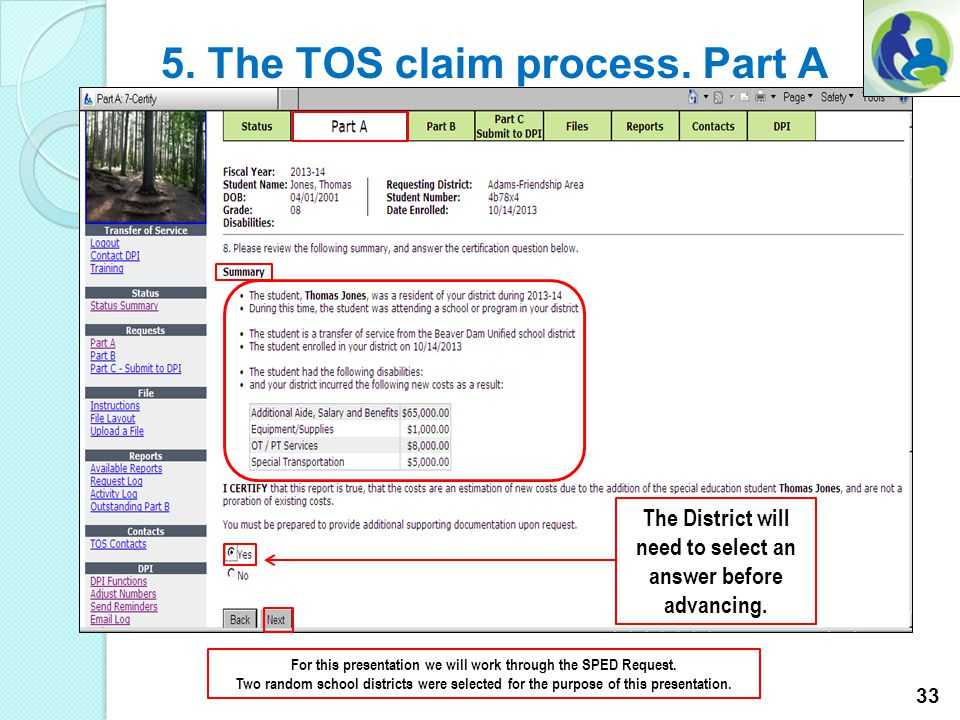 5. The TOS claim process. Part A For this presentation we will work through the SPED Request. Two random school districts were selected for the purpos