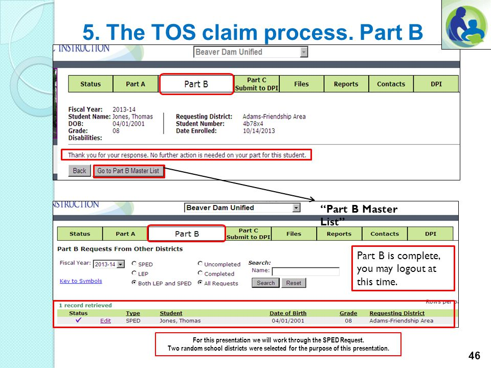 5. The TOS claim process. Part B For this presentation we will work through the SPED Request.