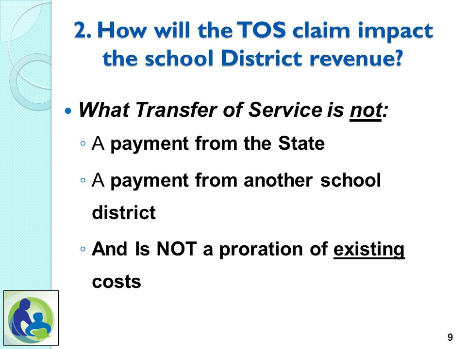 2.How will the TOS claim impact the school District revenue.