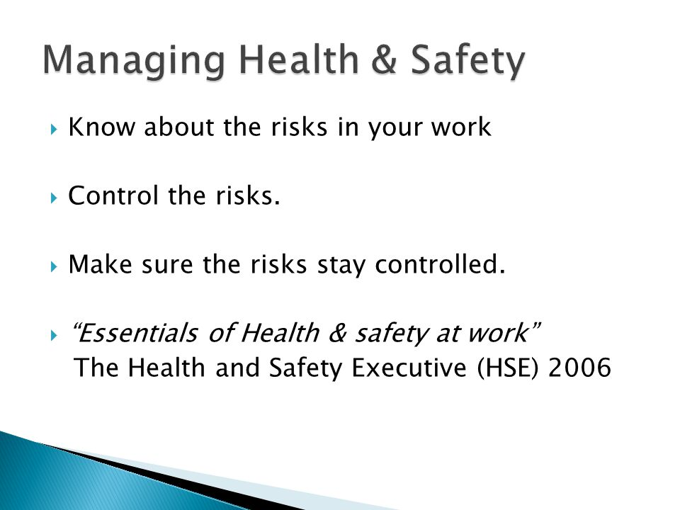  Know about the risks in your work  Control the risks.