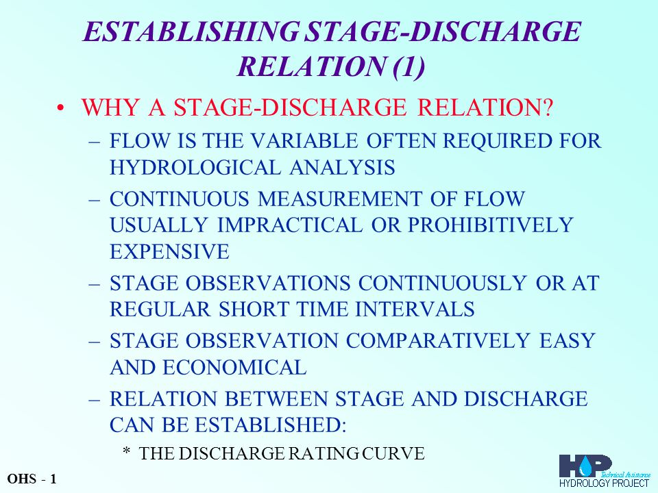 ESTABLISHING STAGE-DISCHARGE RELATION (1) WHY A STAGE-DISCHARGE RELATION.