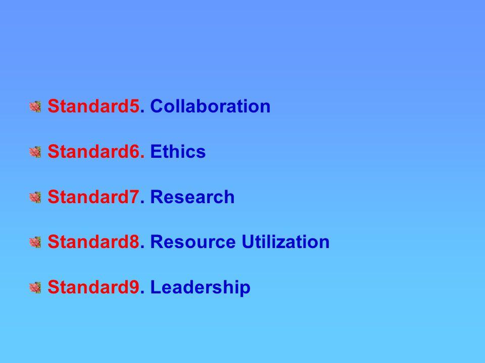Standard5. Collaboration Standard6. Ethics Standard7.