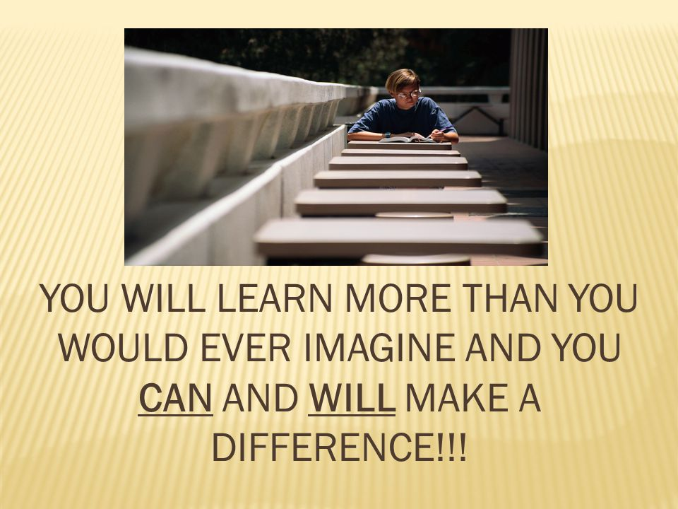 YOU WILL LEARN MORE THAN YOU WOULD EVER IMAGINE AND YOU CAN AND WILL MAKE A DIFFERENCE!!!