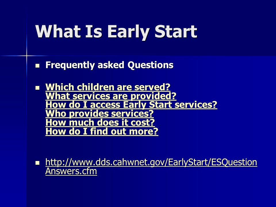 What Is Early Start Frequently asked Questions Frequently asked Questions Which children are served.